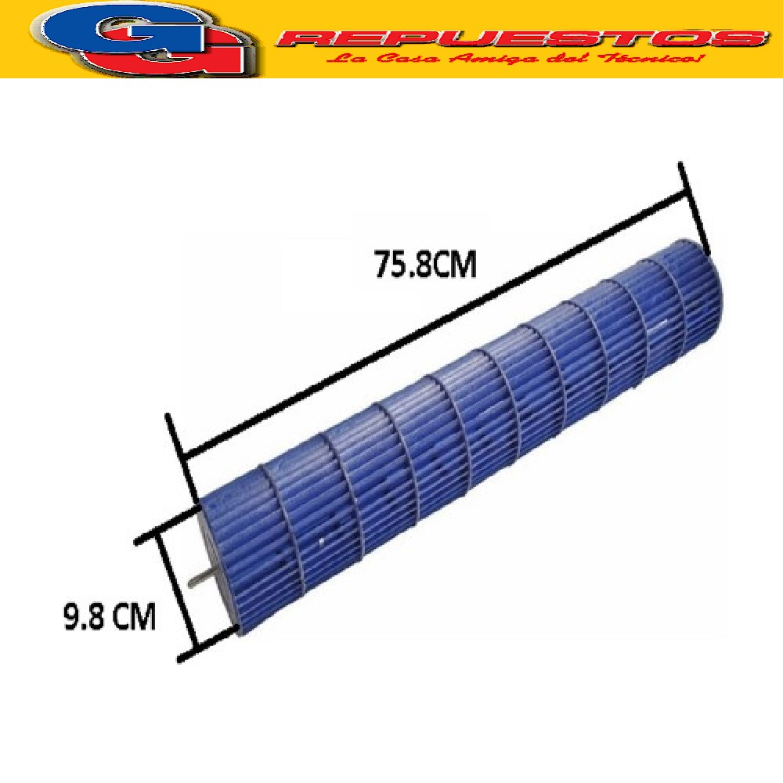 TURBINA EVAPORADOR AIRE SPLIT DIAMETRO 9.8 CM LARGO  75.8 CM (BGH 1541633) EJE 6 mm DIAMETRO , BUJE INTERNO DIAMETRO  INTERIOR 8 mm (BGH 1522926)